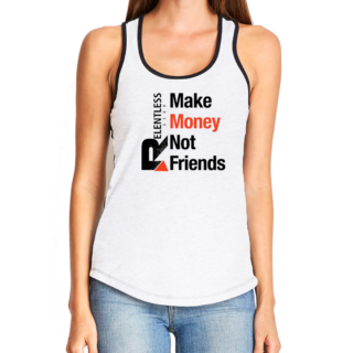 Make Money Not Friends Tank Top
