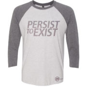 Persist to Exist Baseball Tee Front