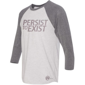 Persist to Exist Baseball Tee Side