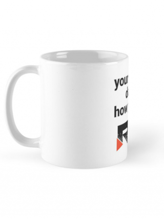 Your Goals Don't Care How You Feel Coffee Mug Side View